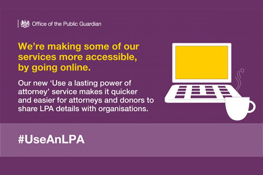 NEWS FLASH: Notice to Attorneys: Use your LPA with the New OPG On Line Tool – Naomi Pinder