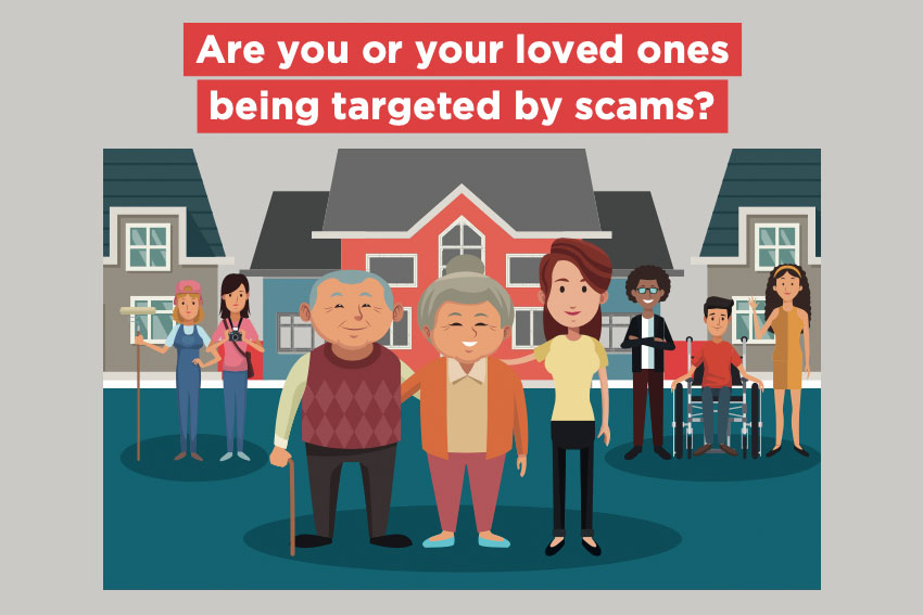 Are you or your loved ones being targeted by scams?